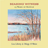 Bearing Witness: 25 Years of Refuge, by Lou Liberty and Margy O'Brien